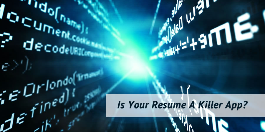 Is Your Resume A Killer App?